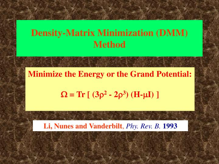 Density-Matrix Minimization (DMM) Method