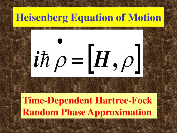 Heisenberg Equation of Motion