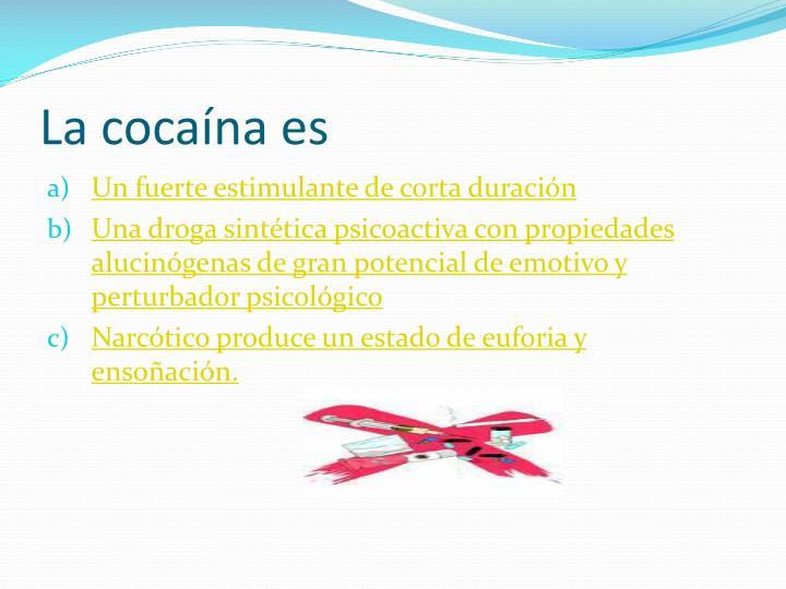 La cocaína es