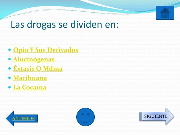 Las drogas se dividen en: