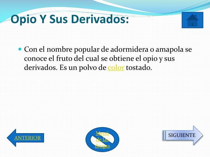 Opio Y Sus Derivados: