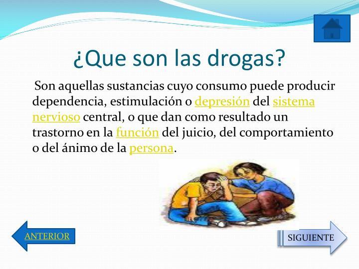 ¿Que son las drogas?