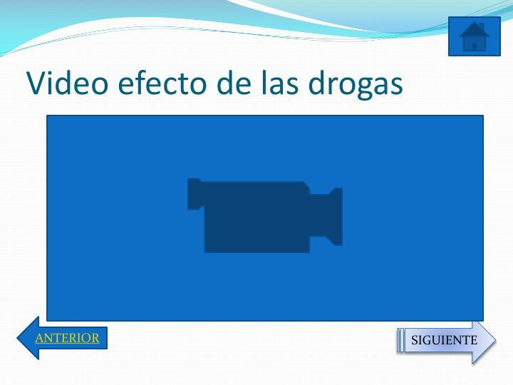 Video efecto de las drogas