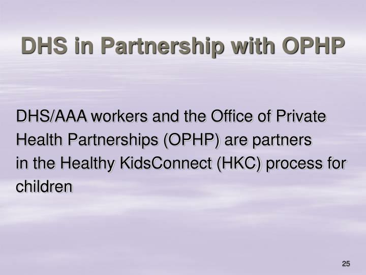 DHS in Partnership with OPHP