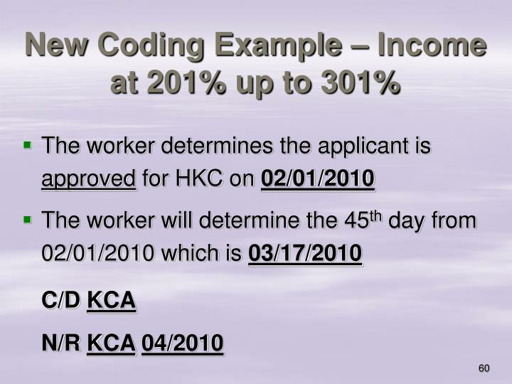 New Coding Example – Income at 201% up to 301%