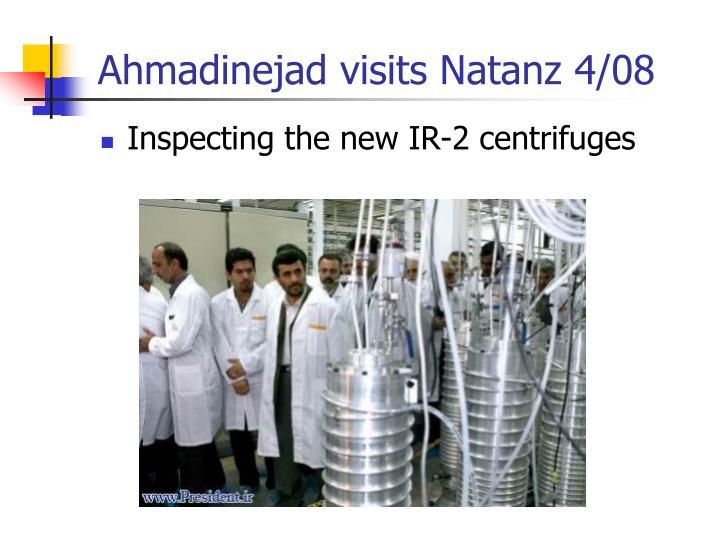 Ahmadinejad visits Natanz 4/08
