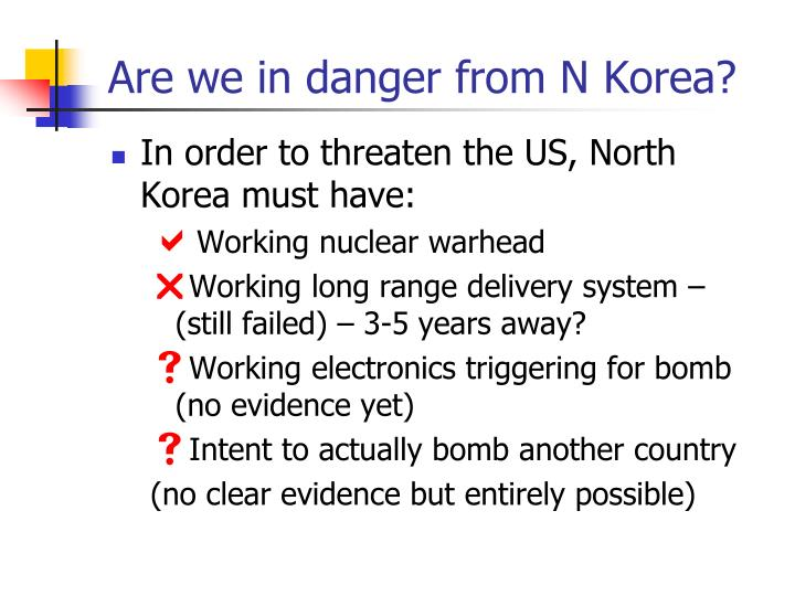 Are we in danger from N Korea?