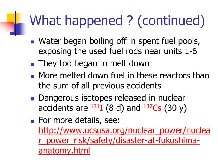 What happened ? (continued)