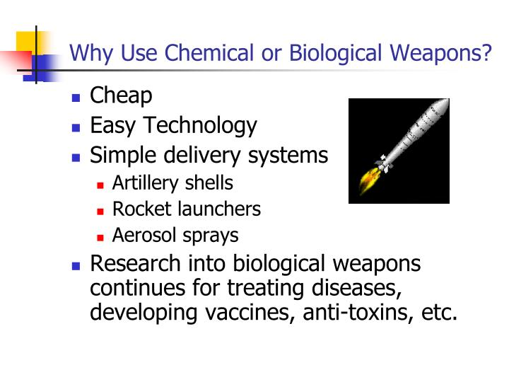 Why Use Chemical or Biological Weapons?