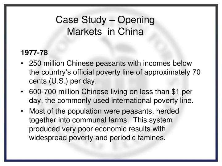 Case Study – Opening Markets  in China