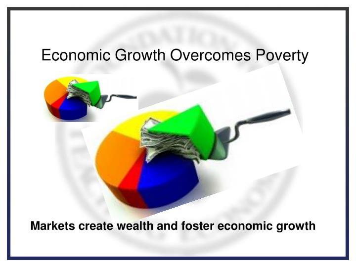 Economic Growth Overcomes Poverty