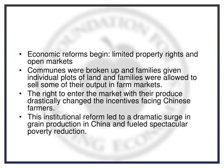 Economic reforms begin: limited property rights and open markets