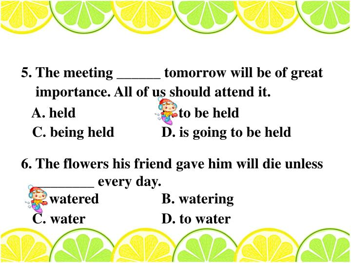 5. The meeting ______ tomorrow will be of great