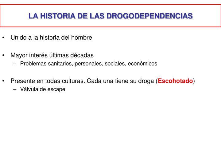 LA HISTORIA DE LAS DROGODEPENDENCIAS
