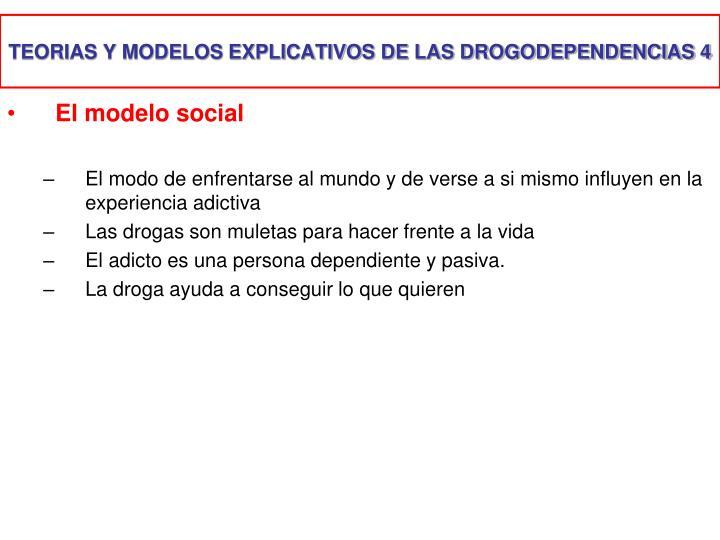 TEORIAS Y MODELOS EXPLICATIVOS DE LAS DROGODEPENDENCIAS 4
