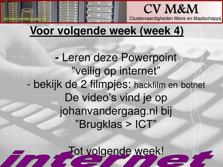 Voor volgende week (week 4)