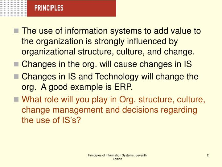 The use of information systems to add value to the organization is strongly influenced by organizati...