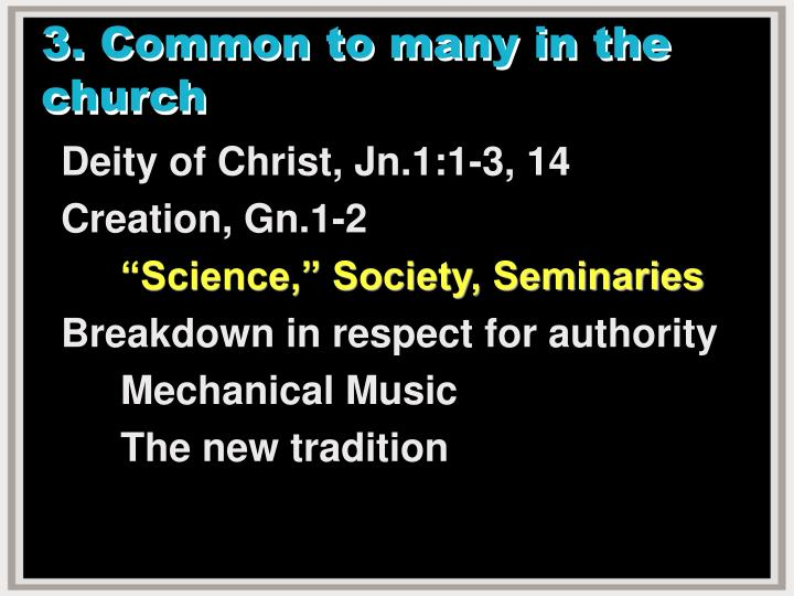 3. Common to many in the church