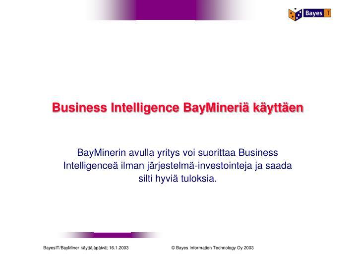 Business Intelligence BayMineriä käyttäen