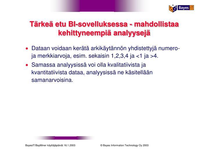 Tärkeä etu BI-sovelluksessa - mahdollistaa kehittyneempiä analyysejä