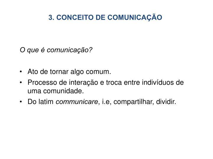 3. CONCEITO DE COMUNICAÇÃO