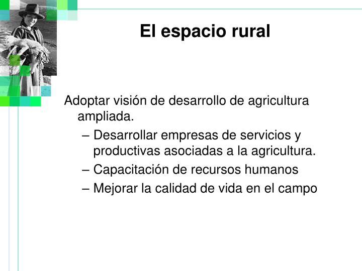 Adoptar visión de desarrollo de agricultura ampliada.
