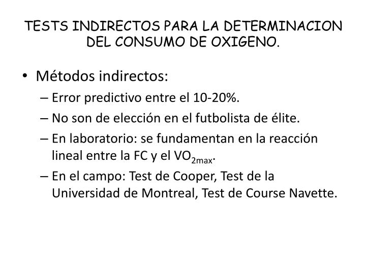 TESTS INDIRECTOS PARA LA DETERMINACION DEL CONSUMO DE OXIGENO.