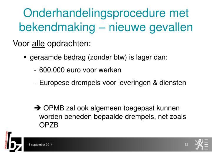 Onderhandelingsprocedure met bekendmaking – nieuwe gevallen