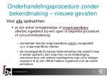onderhandelingsprocedure zonder bekendmaking nieuwe gevallen1