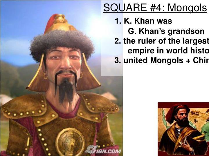 SQUARE #4: Mongols