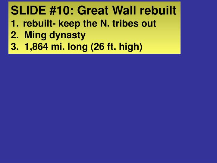 SLIDE #10: Great Wall rebuilt