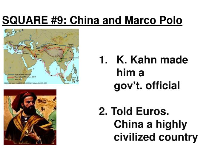 SQUARE #9: China and Marco Polo