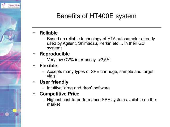Benefits of HT400E system