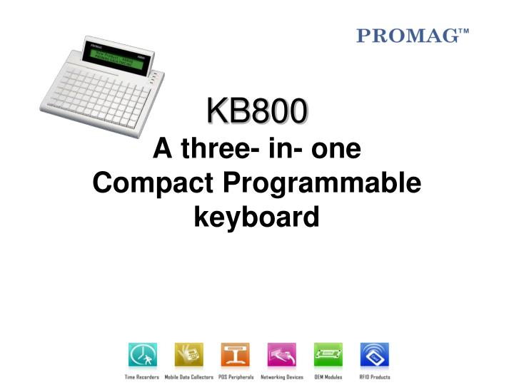 Kb800 a three in one compact programmable keyboard