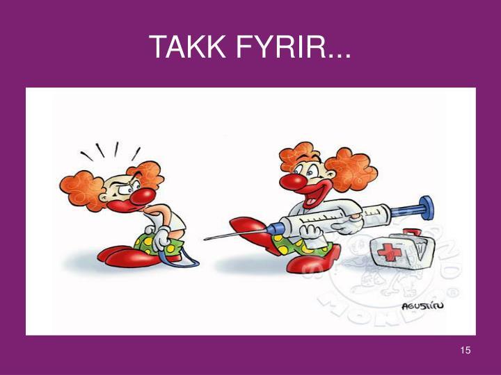 TAKK FYRIR...