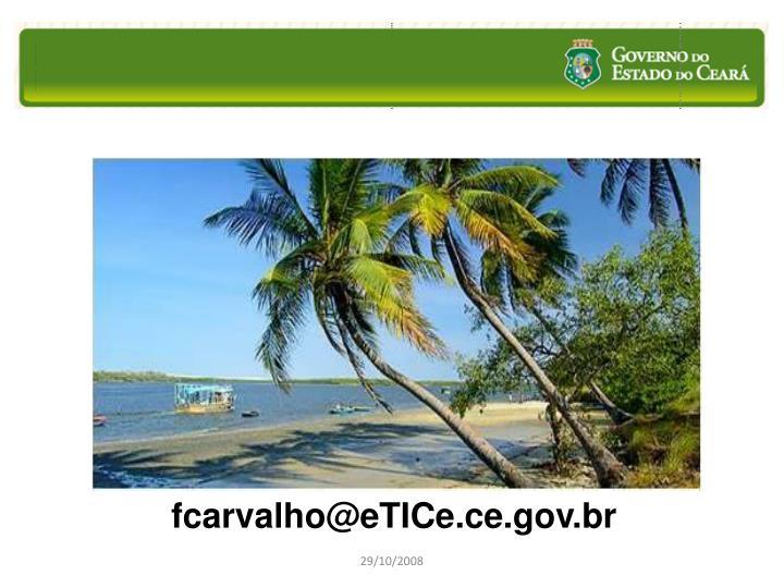 fcarvalho@eTICe.ce.gov.br
