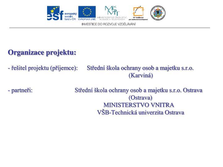Organizace projektu: