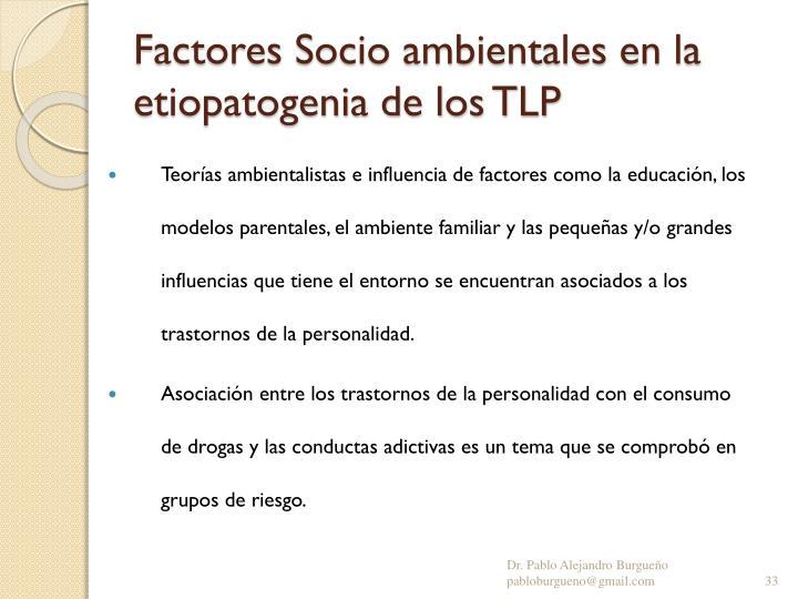 Factores Socio ambientales en la etiopatogenia de los TLP