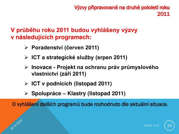 Výzvy připravované na druhé pololetí roku 2011