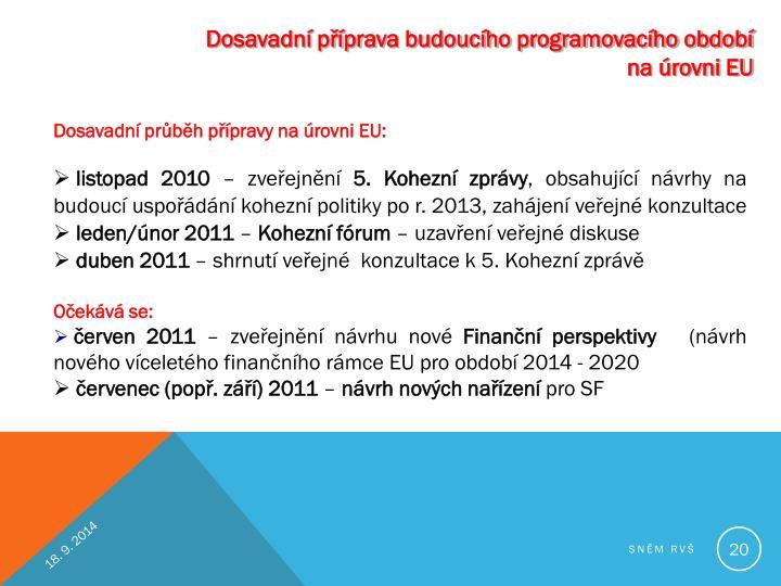 Dosavadní příprava budoucího programovacího období na úrovni EU
