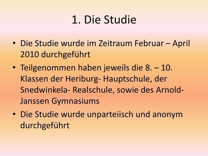 1. Die Studie