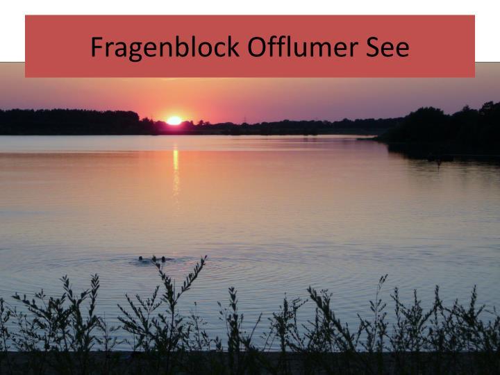 Fragenblock Offlumer See