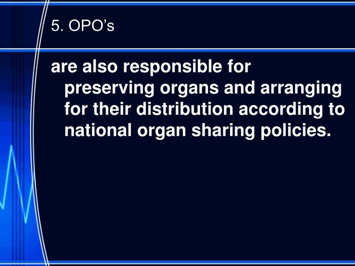 5. OPO's