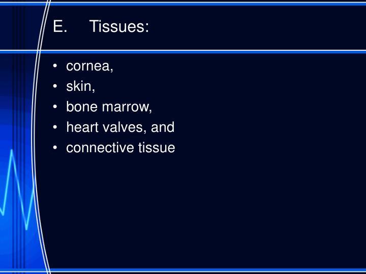 E.Tissues: