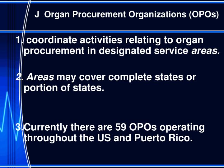 J  Organ Procurement Organizations (OPOs)