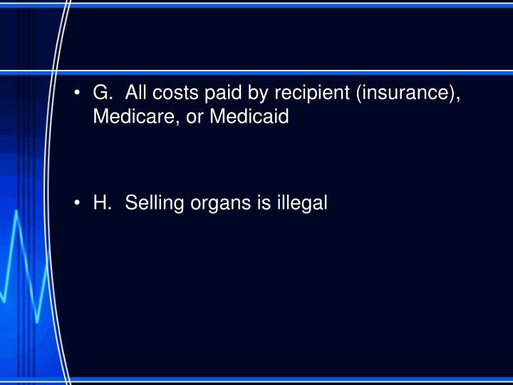 G. 	All costs paid by recipient (insurance), Medicare, or Medicaid