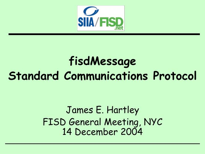 Fisdmessage standard communications protocol