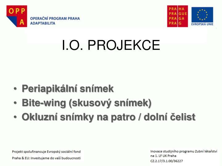 I.O. PROJEKCE