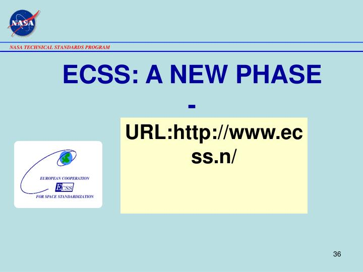 ECSS: A NEW PHASE