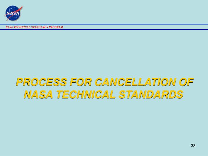 PROCESS FOR CANCELLATION OF NASA TECHNICAL STANDARDS